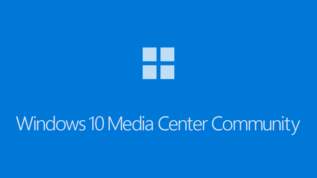 Project Update for 2018 | Windows 10 Media Center Community